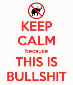 keep-calm-because-this-is-bullshit