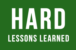 hard lessons learned in life