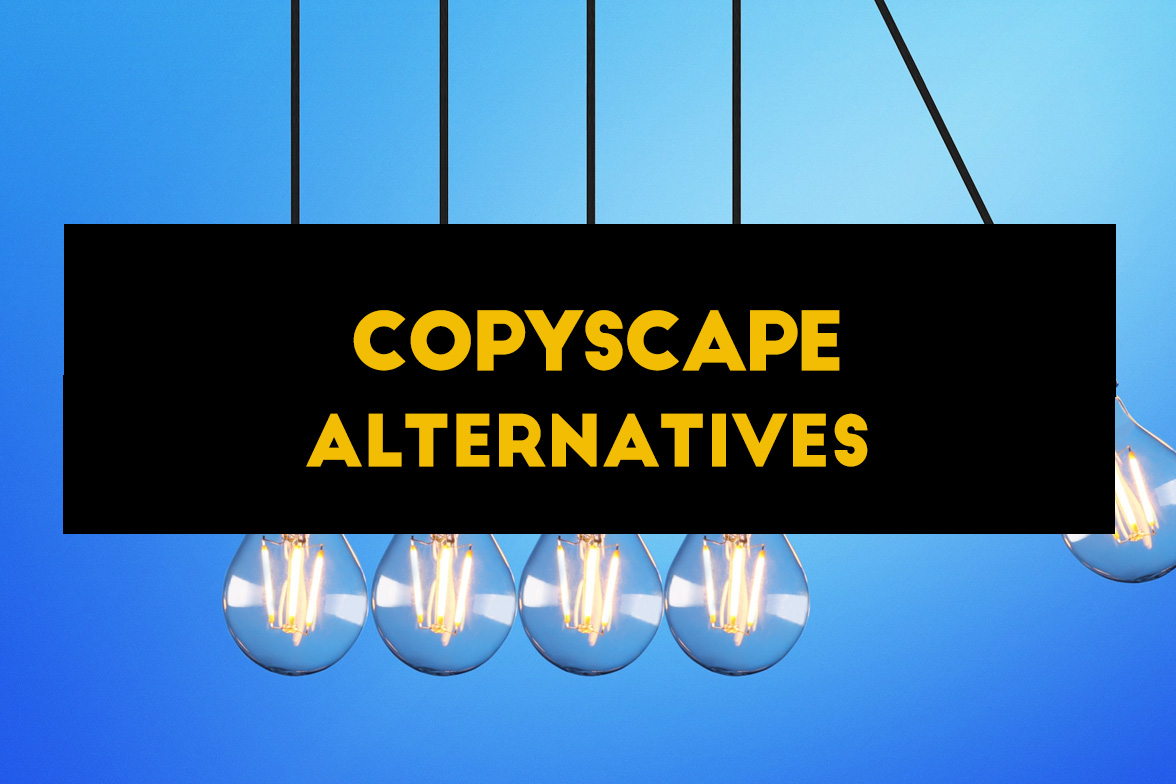 Copyscape Alternatives : List of 12 other tools for plagiarism check